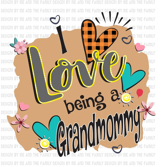 I love being a Grandmommy, Flowers and heart love, Mother's Day, Birthday, Mom,