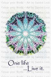 ACEO limited edition - 'One life, Live it.' Mandala