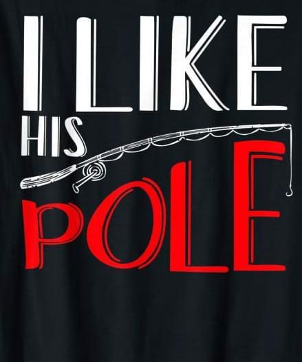 I Like His Pole Shirt Funny Fishing Svg Funny By Svg Designs On