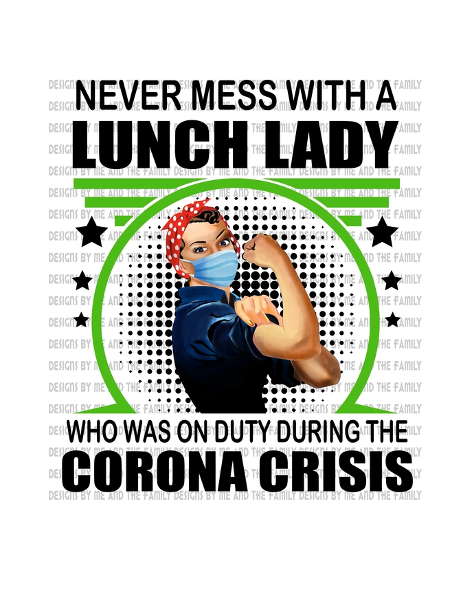 Never underestimate a lunch lady who survived 2020 corona, Rosie the Riveter
