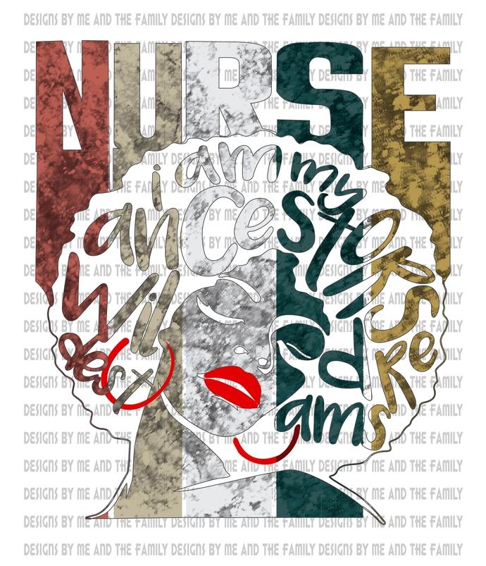 I am my ancestors wildest dreams, Nurse, Respect the Queen, Nubian Princess,