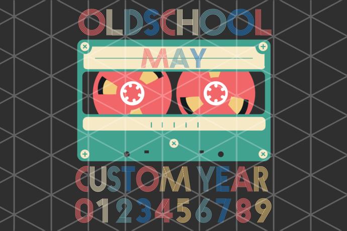 Old School May Custom Year Svg, Birthday Gift, Born In May Svg, Birthday Svg,