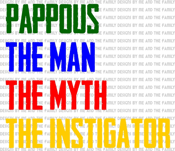 Pappous the man the myth the instigator, Father's Day, Grandparent's day,