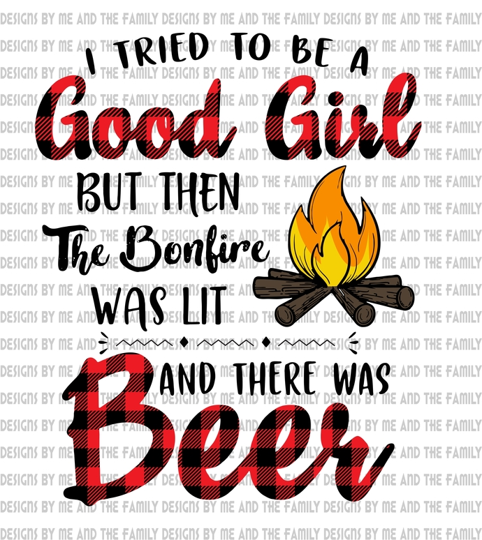 I tried to be a good girl but then the bonfire was lit and there was beer,