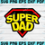 Fathers Day SVG, Super Dad Shirt, Superdad, Dad Shirt, Fathers Day tshirt,