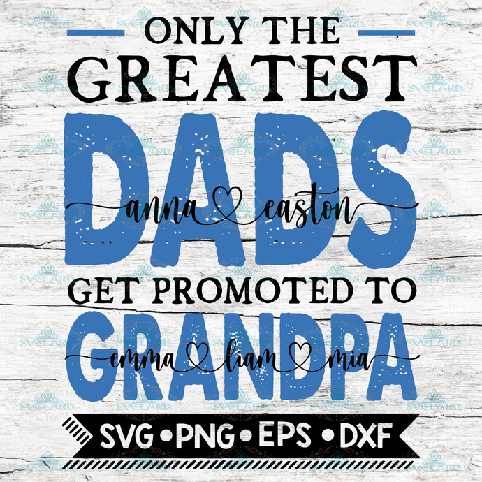 Free Silhouettes clipart for print for scrapbooking or print on textile or social product tags dad svgfathers day svgdaddy svgpapa svgdad life svgbest dad svgbest dad ever svgdad shirt svgblack father svgnew dad. Only The Best Dads Get Promoted To Grandpa By Svg Designs On Zibbet SVG, PNG, EPS, DXF File