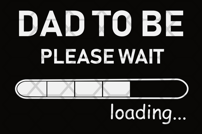 Dad to be please wait loading,  dad svg, dad gift, dad lover, dad lover gift,