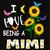 I love being a mimi, mimi svg, mimi gift, mimi birthday, mimi life, best mimi