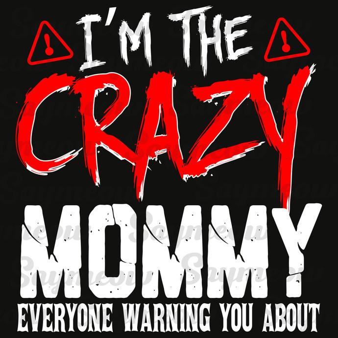 I'm the crazymommy, mommy svg, mommy gift, birthday mommy, mommy party, birthday