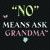 No means ask grandma,  grandma svg, grandma gift, grandma shirt, grandma life,