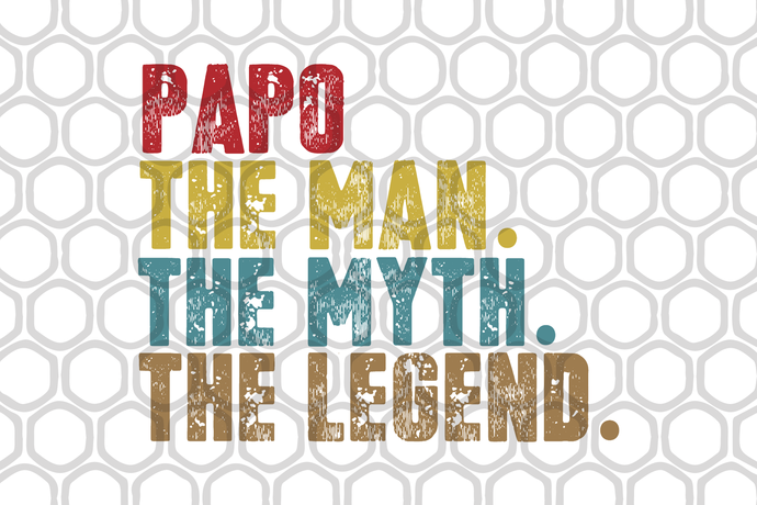 Papo the man the myth the legend, papo svg, papo gift, papo shirt, father svg,