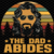 The dad abides,  fathers day svg, fathers day gift, gift for papa, fathers day