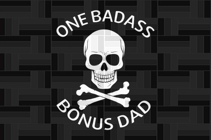 One badass bonus dad, dad svg, dad life, dad gift, father's day,fathers day