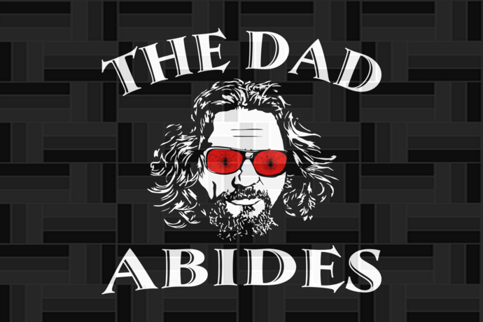 The dad abides, fathers day svg, fathers day svg, fathers day gift, gift for