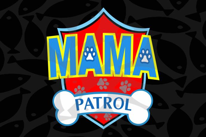 Mama patrol,  mama svg, mama gift, mama shirt, mama birthday, gift from
