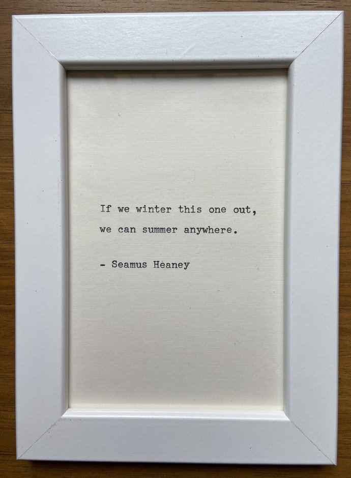 """NEW! Framed 6x4"""" literary quote - Seamus Heaney (or a quote of your choice)"""