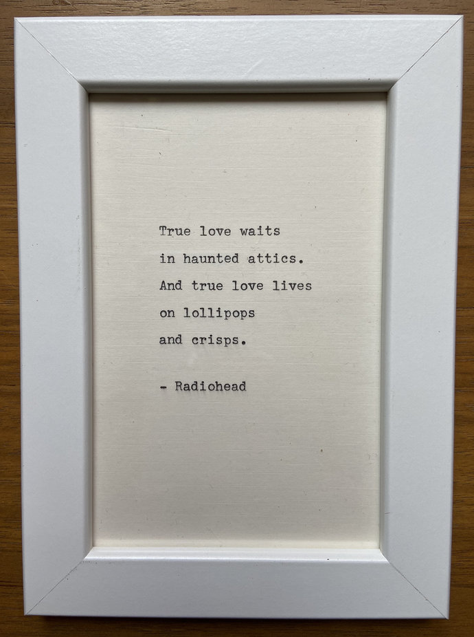 "NEW! Framed 6x4"" literary quote - Radiohead (or a quote of your choice)"