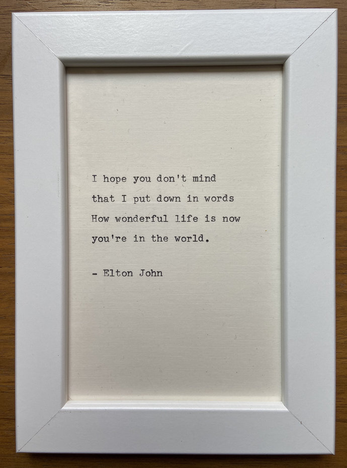 """NEW! Framed 6x4"""" literary quote - Elton John (or a quote of your choice)"""