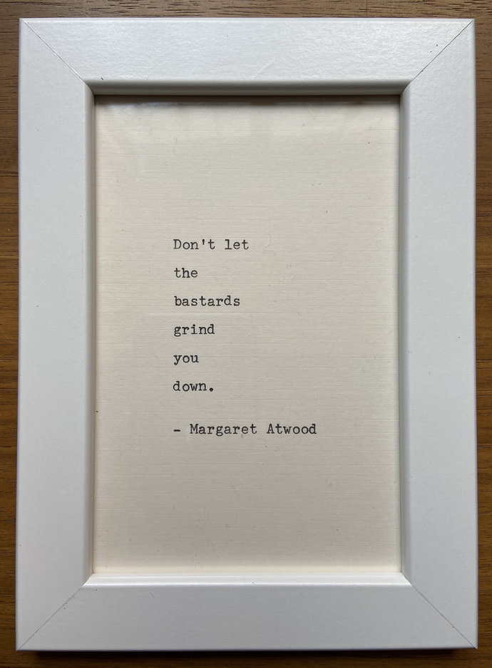 """NEW! Framed 6x4"""" literary quote - Margaret Atwood (or a quote of your choice)"""