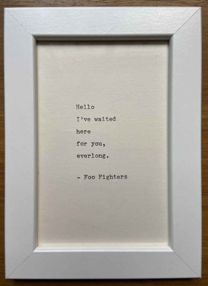 "NEW! Framed 6x4"" literary quote - Foo Fighters (or a quote of your choice)"