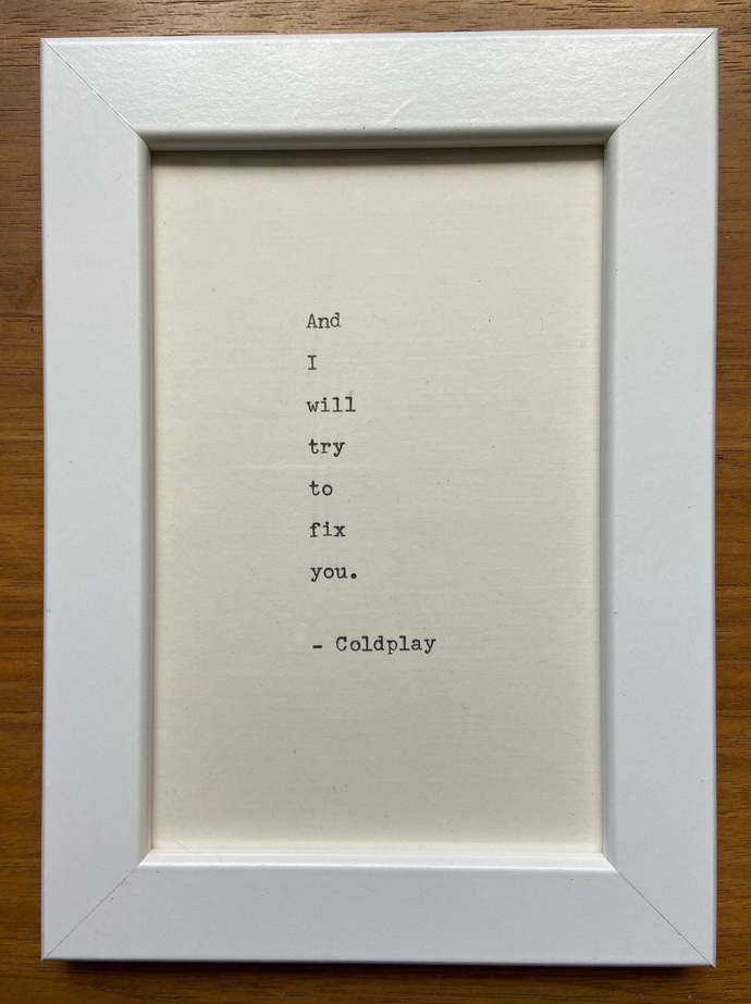 "NEW! Framed 6x4"" literary quote - Coldplay (or a quote of your choice)"
