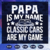 Papa is my name classic cars are my game svg, fathers day svg, fathers day gift,