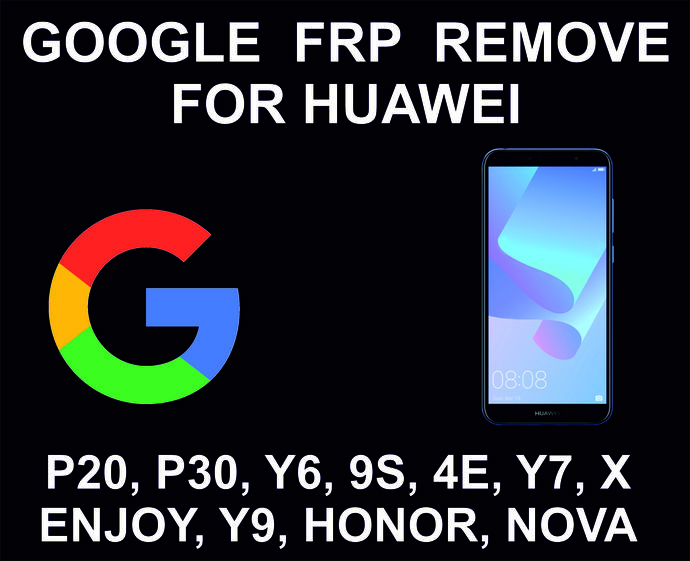 Huawei Google Account Unlock Service, FRP Unlock Service. Huawei P SMart, P30,