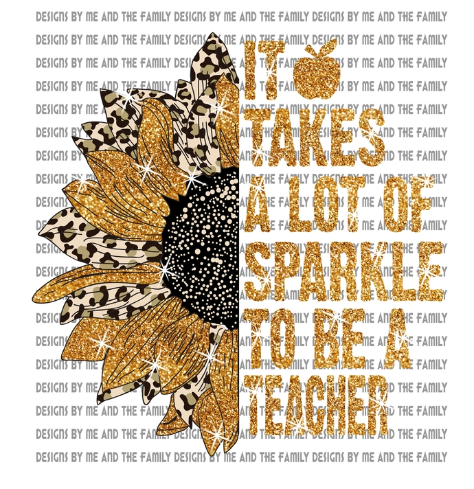 It takes a lot of sparkle to be a teacher, Sunflower Glitter, Chettah print