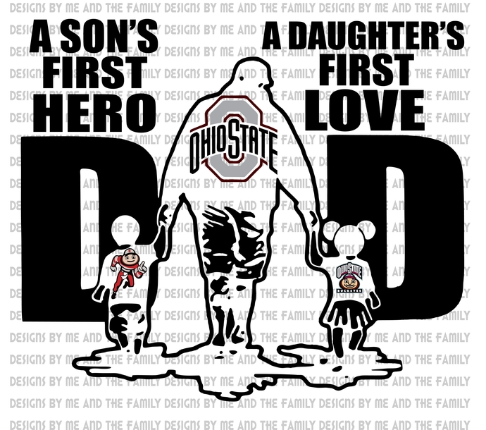 Dad a son's first hero a daughter's first love, Ohio Dad, Ohio State, Acorn,