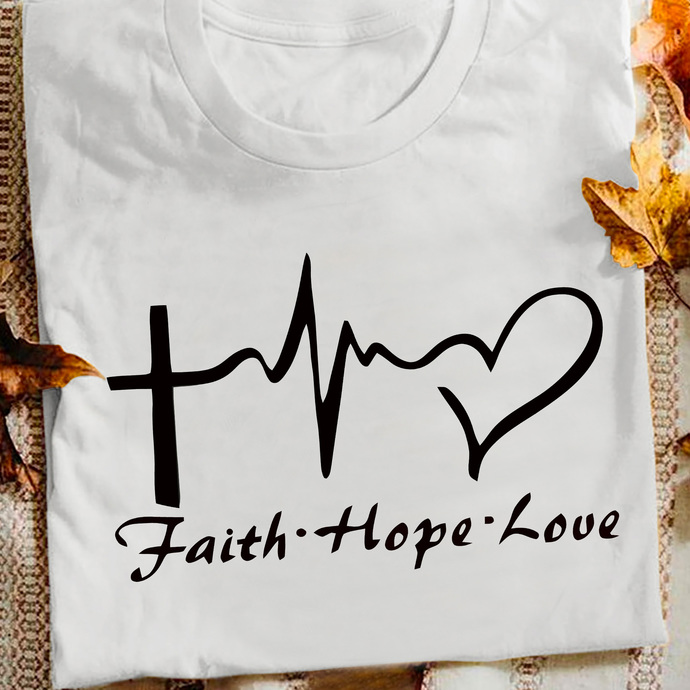 Faith Hope Love T shirt  11052020