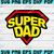 Fathers Day SVG, Super Dad Shirt, Superdad, Dad Shirt, Fathers Day tshirt,