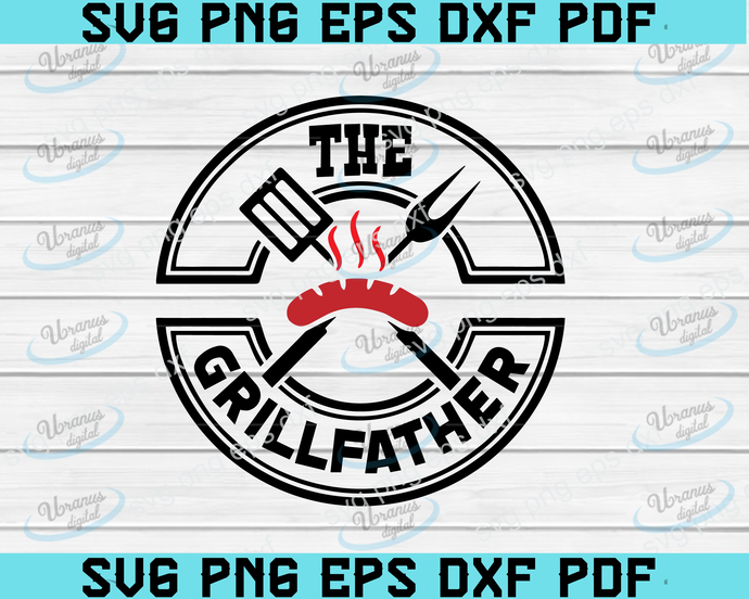 The Grillfather svg, fathers day svg, Grillfather svg, bbq svg, chef svg, grill