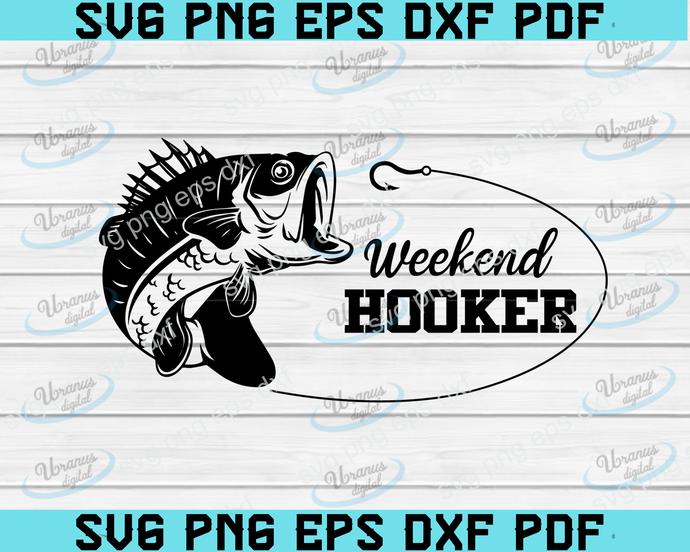 Weekend Hooker SVG, Father's Day Svg, Dad Svg ,Fisher Svg, dad svg, papa svg
