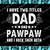 I Have Two Titles Dad And Pawpaw And I Rock Them Both Funny Father's day SVG PNG