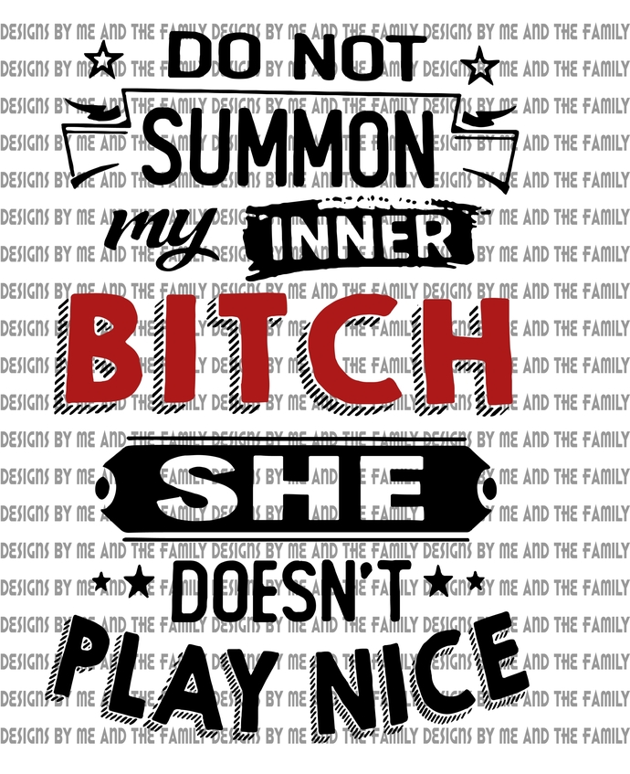 Do not summon my inner bitch she does not play well with others, Adult Funny,