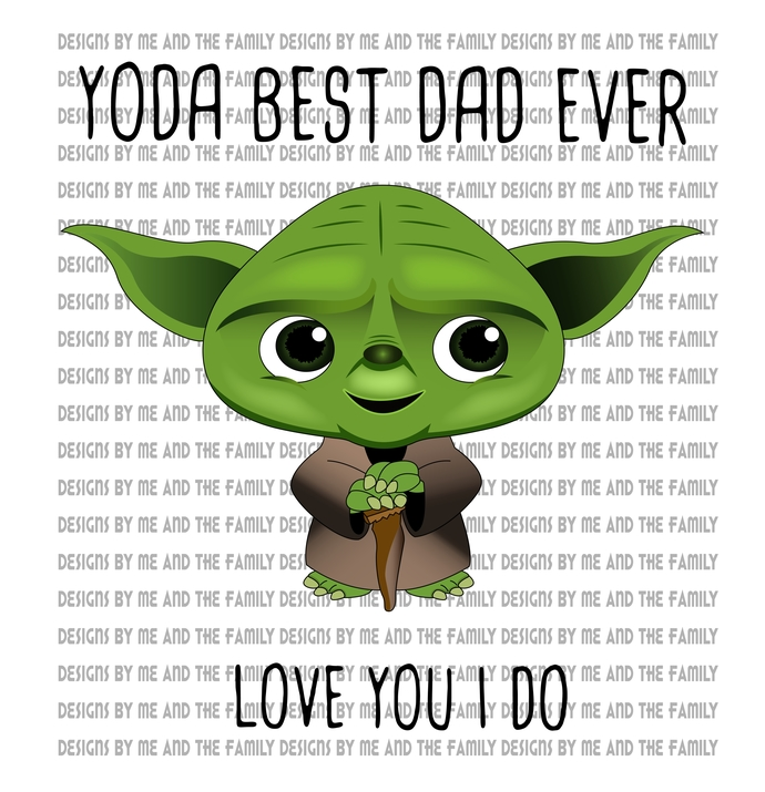 Yoda best Dad ever, Love you I do, Baby Yoda, Father's Day, Birthday, little