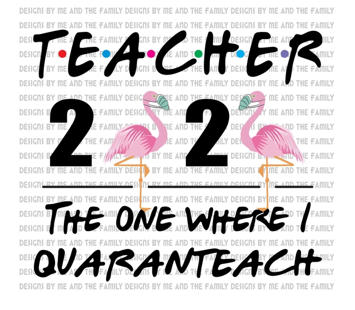 Teacher 2020 v2, The one where I was quarantined, Flamingo 2020, peace love