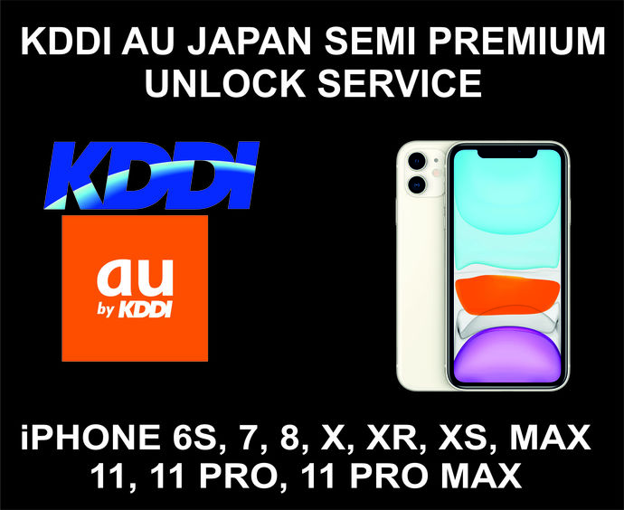 KDDI AU Japan Semi Premium Unlock Service, iPhone 6S, 7, 8, X, XR, XS, MAX, 11,