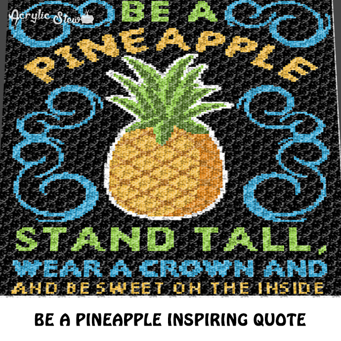 Be A Pineapple Stand Tall Quote Typography crochet graphgan blanket pattern;