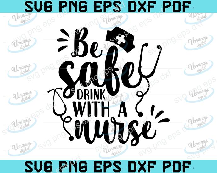 Be safe drink with a nurse, nurse shirt,stay safe drink,women's favourite