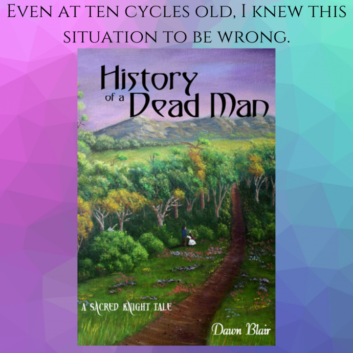 History of a Dead Man (A Sacred Knight Tale by Dawn Blair)