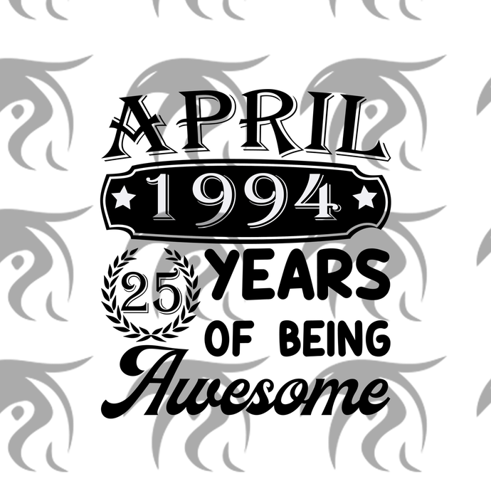 April 1984 35 years of being awesome, born in April, born in 1984, 35th birthday