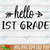 Hello 1st grade SVG Files For Silhouette, Files For Cricut, SVG, DXF, EPS, PNG