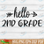 Hello 2nd grade SVG Files For Silhouette, Files For Cricut, SVG, DXF, EPS, PNG
