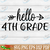 Hello 4th grade SVG Files For Silhouette, Files For Cricut, SVG, DXF, EPS, PNG