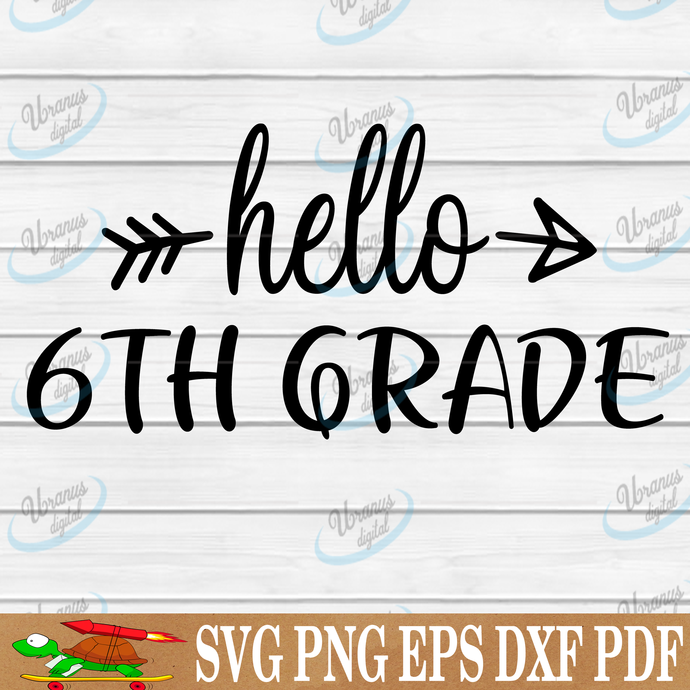 Hello 6th grade SVG Files For Silhouette, Files For Cricut, SVG, DXF, EPS, PNG