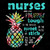 Nurses Are Like Pineapples PNG