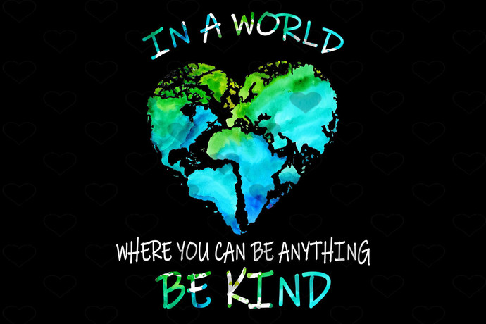 In A World Where You Can Be Anything Be Kind PNG