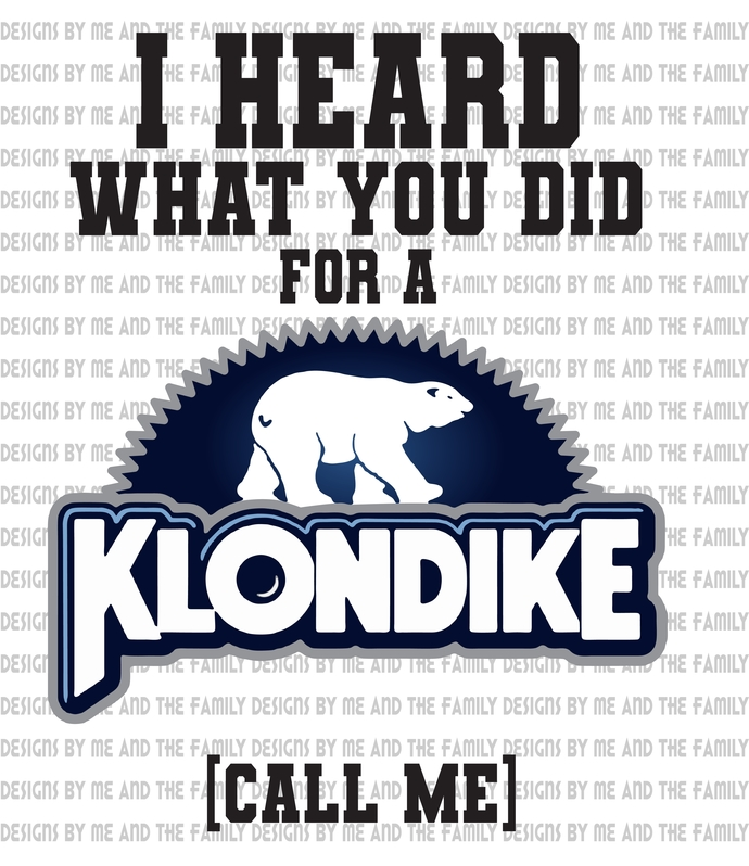 I heard what you did for a Klondike call me, Adult Humor, Funny t shirts,