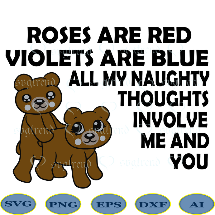 Roses Are Red Violets Are Blue All My Naughty Thoughts Involve Me And You SVG,